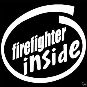 Firefighter Inside Vinyl Decal Firefighter Sticker