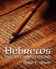 Hebrews: Discipleship Lessons by Ralph F Wilson (Paperback / softback, 2011)