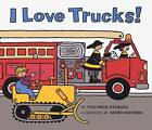 I Love Trucks! by Philemon Sturges (Board book, 2003)