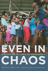 Even in Chaos: Education in Times of Emergency by Fordham University Press (Hardback, 2010)