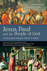Jesus, Paul and the People of God: A Theological Dialogue with N. T. Wright by InterVarsity Press (Paperback / softback, 2011)