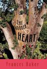 The Wooden Heart by Frances Baker (Hardback, 2010)