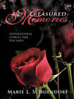 Treasured Memories: Inspirational Stories for the Soul by Marie L. Schoendorf (Paperback, 2010)