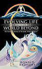 Evolving Life and Transition to the World Beyond: The Fantastic Journey of the Body, Mind and Spirit by Ronald Radhoff (Paperback / softback, 2011)