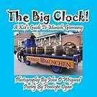 The Big Clock! a Kid's Guide to Munich, Germany by Penelope Dyan (Paperback / softback, 2013)