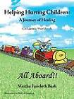 Helping Hurting Children: A Journey of Healing: Children's Workbook by Martha Faircloth Bush (Paperback, 2013)