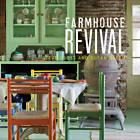Farmhouse Revival by Susan Daley, Steve Gross (Hardback, 2013)