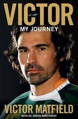 Matfield, Victor & Borchardt, De Jongh .. Victor; My Journey