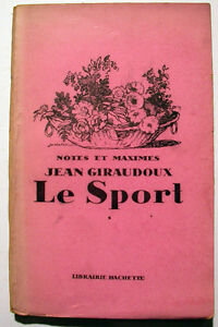 SPORT/GIRAUDOUX/COLL NOTES ET MAXIMES/HACHETTE/EO/1928 - France - Titre/Auteur/ Le sport. GIRAUDOUX (Jean) Paris, Hachette, 1928; in-12, 61 pp., broché . Edition originale, exemplaire sur alfa. Provenance: ref:28 Etat intérieur: TRES BON ETAT. Etat extérieur: BON ETAT. Observations: Petit prix de départ. Le - France