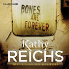 Bones Are Forever: (Temperance Brennan 15) by Kathy Reichs (CD-Audio, 2012)