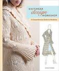 Knitwear Design Workshop: A Comprehensive Guide to Handknits by Shirley Paden-Bernstein (Paperback, 2012)