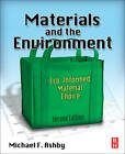 Materials and the Environment: ECO-Informed Material Choice by Michael F. Ashby (Paperback, 2012)