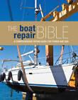 The Boat Repair Bible by Bloomsbury Publishing PLC (Hardback, 2012)