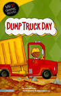 Dump Truck Day by Carl Meister (Paperback, 2010)