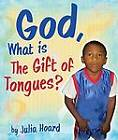 God, What Is the Gift of Tongues? by Julia Hoard (Hardback, 2007)