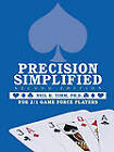 Precision Simplified --- Second Edition: For 2/1 Game Force Players by Neil H. Timm Ph. D. (Paperback, 2011)