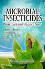 Microbial Insecticides: Principles & Applications by Nova Science Publishers Inc (Hardback, 2012)