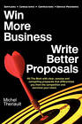 Win More Business - Write Better Proposals by Michel Theriault (Paperback, 2010)