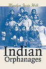 Indian Orphanages by Marilyn Irvin Holt (Paperback, 2001)