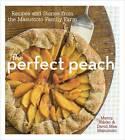 The Perfect Peach: Recipes and Stories from the Masumoto Family Farm by David Mas Masumoto, Marcy Masumoto (Hardback, 2013)