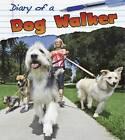 Dog Walker by Angela Royston (Hardback, 2013)