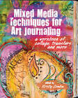 Mixed Media Techniques for Art Journaling: A Workbook of Collage, Transfers and More by F&W Publications Inc (Paperback, 2013)