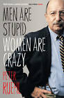 Men are Stupid, Women are Crazy by Peter Ruehl (Paperback, 2011)