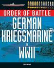 Order of Battle: German Kriegsmarine in World War 2 by Chris McNab (Hardback, 2009)
