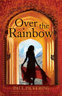 Over the Rainbow by Paul Pickering (Hardback, 2012)