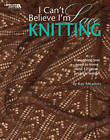 I Can't Believe I'm Lace Knitting by Kay Meadors (Paperback, 2008)