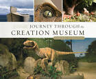 Journey Through the Creation Museum (Revised & Expanded Edition) by Ken Ham, Answers in Genesis (Hardback)