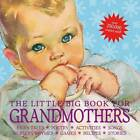 The Little Big Book for Grandmothers by Alice Wong, Lena Tabori (Hardback, 2009)