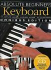 Absolute Beginners: Keyboard - Omnibus Edition: Bks.1 & 2 by Music Sales Ltd (Paperback, 2003)