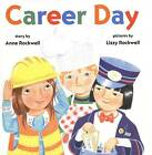 Career Day by Anne Rockwell (Hardback, 2000)