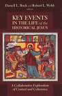 Key Events in the Life of the Historical Jesus: A Collaborative Exploration of Context and Coherence by William B Eerdmans Publishing Co (Paperback / softback, 2010)