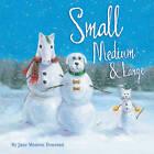 Small, Medium & Large by Jane Monroe Donovan (Hardback, 2010)
