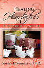 Healing Heartaches: Stories of Loss and Life by Ph D Dr Sherry E Showalter (Paperback / softback, 2009)