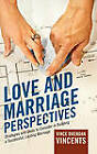 Love and Marriage Perspectives: Strategies and Skills to Consider in Building a Successful Lasting Marriage by Vince Brendan Vincents (Hardback, 2011)