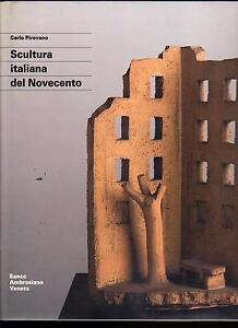 CARLO-PIROVANO-SCULTURA-ITALIANA-DEL-NOVECENTO-BANCO-AMBROSIANO-VENETO-ELECTA