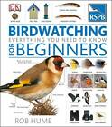 RSPB Birdwatching for Beginners by Rob Hume (Hardback, 2013)