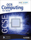 OCR Computing for GCSE Student's Book by Sean O'Byrne, George Rouse (Paperback, 2012)