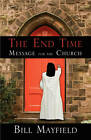 The End Time Message for the Church by Bill Mayfield (Paperback / softback, 2010)