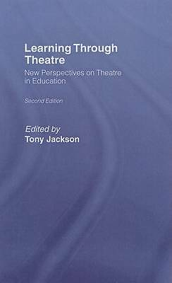 Learning Through Theatre: New Perspectives on Theatre in Education by
