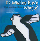 Do Whales Have Wings?: A Book About Animal Bodies by Michael S. Dahl (Board book, 2010)