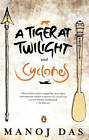 The Tiger at Twilight and Cyclones by Manoj Das (Paperback, 2010)