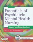 Essentials of Psychiatric Mental Health Nursing : Concepts of Care in Evidence-Based Practice by Mary C. Townsend and Mary Townsend (2010, Paperback, Revised)