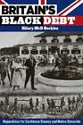 Britain's Black Debt: Reparations for Caribbean Slavery and Native Genocide by Hilary MCD Beckles (Paperback / softback, 2012)