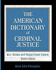 The American Dictionary of Criminal Justice: Key Terms and Major Court Cases by Dean John Champion (Paperback, 2004)