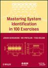 Mastering System Identification in 100 Exercises by Yves Rolain, Rik Pintelon, Johan Schoukens (Paperback, 2012)