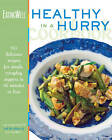 The EatingWell Healthy in a Hurry Cookbook: 150 Delicious Recipes for Simple, Everyday Suppers in 45 Minutes or Less by WW Norton & Co (Hardback, 2005)